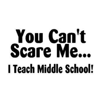 you_cant_scare_me_i_teach_middle_school_tshirt-p235822029270728442zvwmt_400